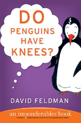 Do Penguins Have Knees? By Feldman, David/ Schwan, Kassie (ILT)