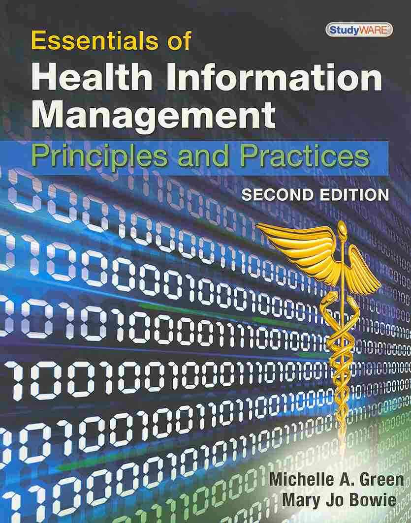 Essentials of Health Information Management By Green, Michelle A./ Bowie, Mary Jo