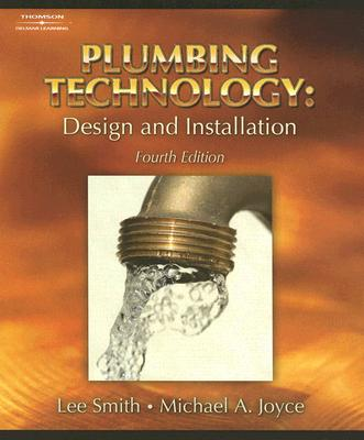 Plumbing Technology By Smith, Lee/ Joyce, Michael A.