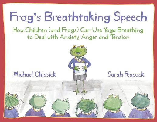 Frog's Breathtaking Speech By Chissick, Michael/ Nichols, Melissa/ May, Joanne C.